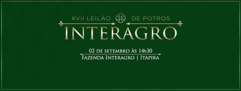 XVII Leilão de Potros Interagro - 02 de setembro, sábado a partir das 14h30 em Itapira, SP, Brasil